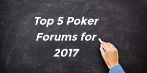 Best poker forums for 2017