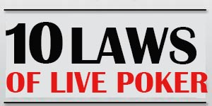 10 laws of live poker games