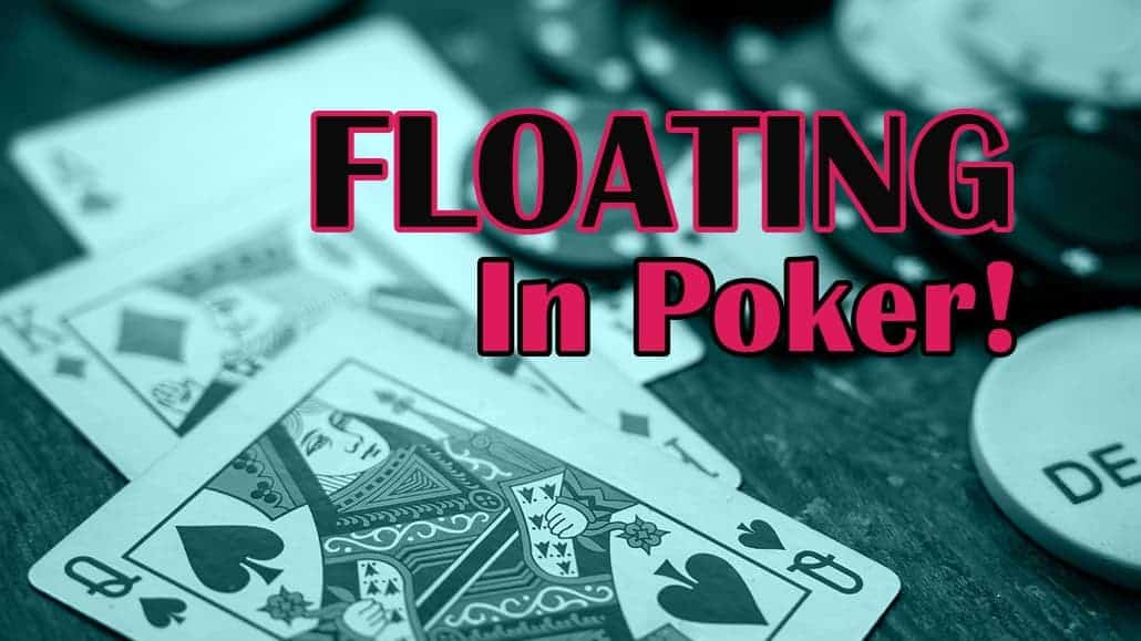 Floating in poker strategy